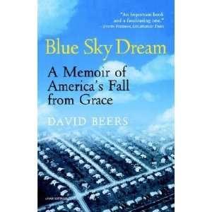 Sky Dream: A Memoir of American (Ameri)CAs Fall from Grace [BLUE SKY