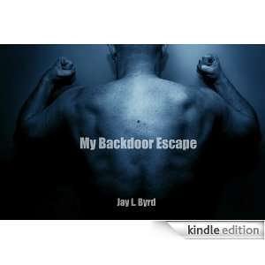 My Backdoor Escape: Jay L. Byrd:  Kindle Store
