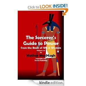 The Sorcerers Guide to Power (The Book of Wit and Wisdom) Hathor