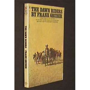 The Dawn Riders (9780893400767): Frank Gruber: Books
