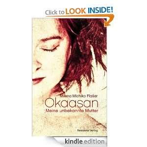 Okaasan Meine unbekannte Mutter (German Edition) Milena Michiko