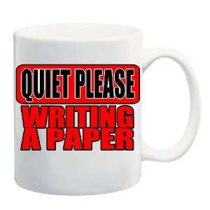 QUIET PLEASE WRITING A PAPER Mug Coffee Cup 11 oz