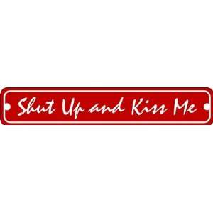 Shut Up and Kiss Me Valentines Day Sign of Affection
