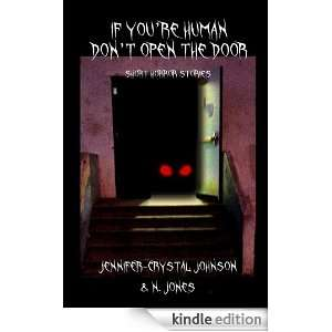 If Youre Human Dont Open the Door: Jennifer Crystal Johnson, N