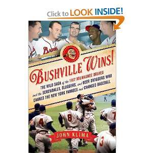 Wins The Wild Saga of the 1957 Milwaukee Braves and the Screwballs