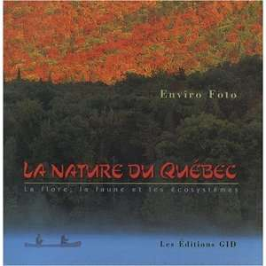 La nature du Quebec (French Edition) (9782922668131