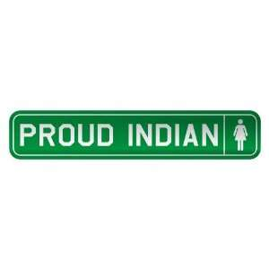 PROUD INDIAN  STREET SIGN COUNTRY INDIA