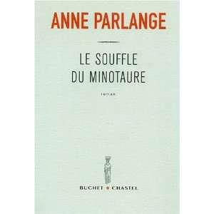 Le Souffle du Minotaure (9782283018910): Anne Parlange