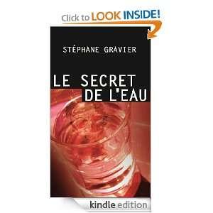 Le secret de leau (French Edition) Stéphane Gravier
