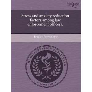 Stress and anxiety reduction factors among law enforcement officers