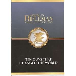 American Rifleman Video Collection Ten Guns That Changed