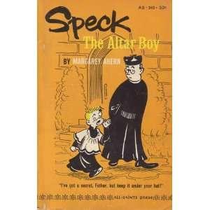 Speck, the altar boy: Margaret Ahern: Books