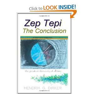 : Zep Tepi: The Conclusion (9780620367813): Hendrik G. Dirker: Books