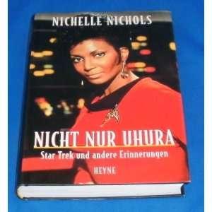 Trek und andere Erinnerungen. (9783453127975): Nichelle Nichols: Books