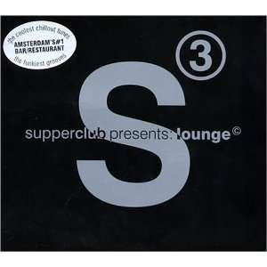 Supperclub Presents Lounge, Vol. 3 Various Artists