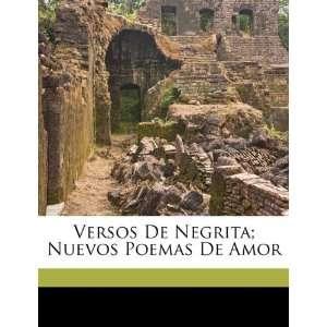 Versos De Negrita; Nuevos Poemas De Amor (Spanish Edition